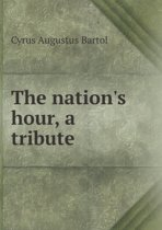 The Nation's Hour, a Tribute