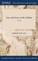 Tales of the Priory: by Mrs. Hofland; Vol. III