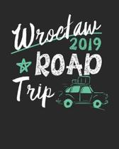 Wroclaw Road Trip 2019: Wroclaw Travel Journal- Wroclaw Vacation Journal - 150 Pages 8x10 - Packing Check List - To Do Lists - Outfit Planner