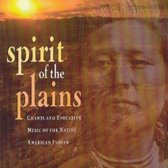 Spirit Of The Plains: Chants And Evocative Music Of The Native American Indian