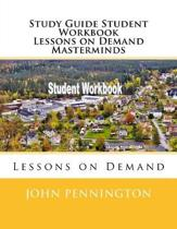 Study Guide Student Workbook Lessons on Demand Masterminds