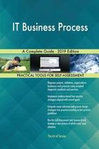 It Business Process a Complete Guide - 2019 Edition