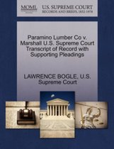 Paramino Lumber Co V. Marshall U.S. Supreme Court Transcript of Record with Supporting Pleadings
