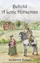 Behold a Lone Horseman