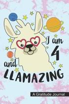 I Am 4 And Llamazing - A Gratitude Journal