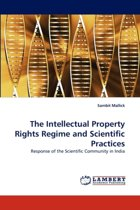 The Intellectual Property Rights Regime and Scientific Practices
