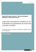 Logica del Conocimiento Cientifico, Ley de la Identidad y Los Parametros de Esencia del Concepto Cientifico