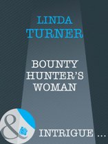 Bounty Hunter's Woman (Mills & Boon Intrigue) (Broken Arrow Ranch, Book 4)