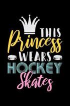 This Princess Wears Hockey Skates: Dot Grid Notebook, Dotted Journal Pages For Notes, Bullet Planner Or Organizer For Ice Hockey Lovers, Ice Hockey Pl