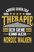 Andere gehen zur Therapie Ich gehe einfach nordic walken: Notizbuch mit 110 linierten Seiten, ideal als Geschenk, auch als Dekoration verwendbar
