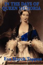 In the Days of Queen Victoria