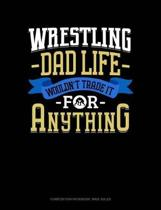 Wrestling Dad Life Wouldn't Trade It for Anything