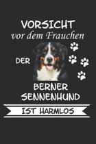 Vorsicht vor dem Frauchen der Berner Sennenhund ist Harmlos: Notizbuch A5 Kariert Lustig Geschenk f�r Hundeliebhaber der Rasse Berner Sennenhund