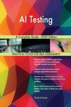 Ai Testing a Complete Guide - 2020 Edition