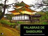Palabras de Sabiduría : Filosofía universal en el camino de la paz y de la felicidad