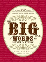 Omslag van 'The Big Book of Words You Should Know: Over 3,000 Words Every Person Should be Able to Use (And a few that you probably shouldn't)'