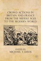 Crowd Actions in Britain and France from the Middle Ages to the Modern World
