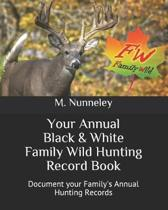 Your Annual Black & White Family Wild Hunting Record Book