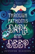 Through Fathoms Dark and Deep