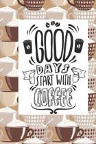 Good Days Start with Coffee: Beautifully Designed Planner/Diary with coffee theme, perfect barista gift!