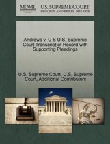 Andrews V. U S U.S. Supreme Court Transcript of Record with Supporting Pleadings