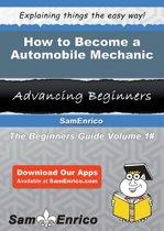 How to Become a Automobile Mechanic