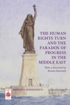 The Human Rights Turn and the Paradox of Progress in the Middle East