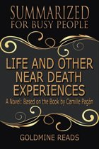 Life and Other Near-Death Experiences - Summarized for Busy People: A Novel: Based on the Book by Camille Pagán