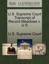 U.S. Supreme Court Transcript of Record Meadows V. U S