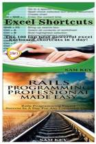 Excel Shortcuts & Rails Programming Professional Made Easy