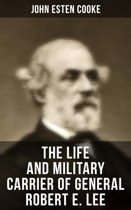 The Life and Military Carrier of General Robert E. Lee