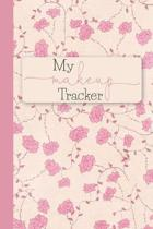 My Makeup Tracker: A Tracker Journal to track your Make Up Collection. 6x9 in 100 pages