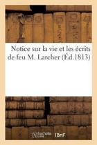 Notice Sur La Vie Et Les crits de Feu M. Larcher