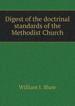 Digest of the Doctrinal Standards of the Methodist Church