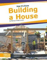 How It's Done: Building a House