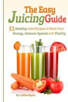 The Easy Juicing Guide