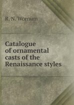 Catalogue of Ornamental Casts of the Renaissance Styles