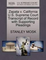 Zapata V. California U.S. Supreme Court Transcript of Record with Supporting Pleadings