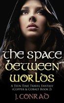The Space Between Worlds (Copper & Cobalt, #2)