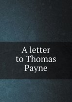 A Letter to Thomas Payne