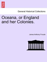 Oceana, or England and Her Colonies.