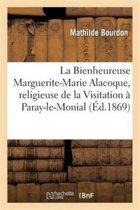 La Bienheureuse Marguerite-Marie Alacoque, Religieuse de la Visitation � Paray-Le-Monial