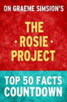The Rosie Project – Top 50 Facts Countdown