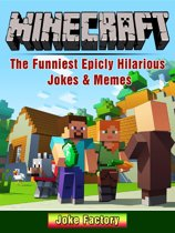Minecraft The Funniest Epicly Hilarious Jokes & Memes
