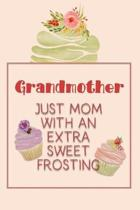 Grandmother Just Mom with an Extra Sweet Frosting