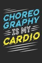 Choreography Is My Cardio