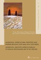 Migration, Intercultural Identities and Border Regions (19th and 20th Centuries) / Migration, identites interculturelles et espaces frontaliers (XIXe et XXe siecles)