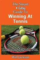 The Smart & Easy Guide to Winning at Tennis