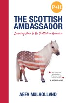 The Scottish Ambassador, Learning How To Be Scottish in America