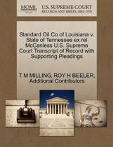 Standard Oil Co of Louisiana V. State of Tennessee Ex Rel McCanless U.S. Supreme Court Transcript of Record with Supporting Pleadings